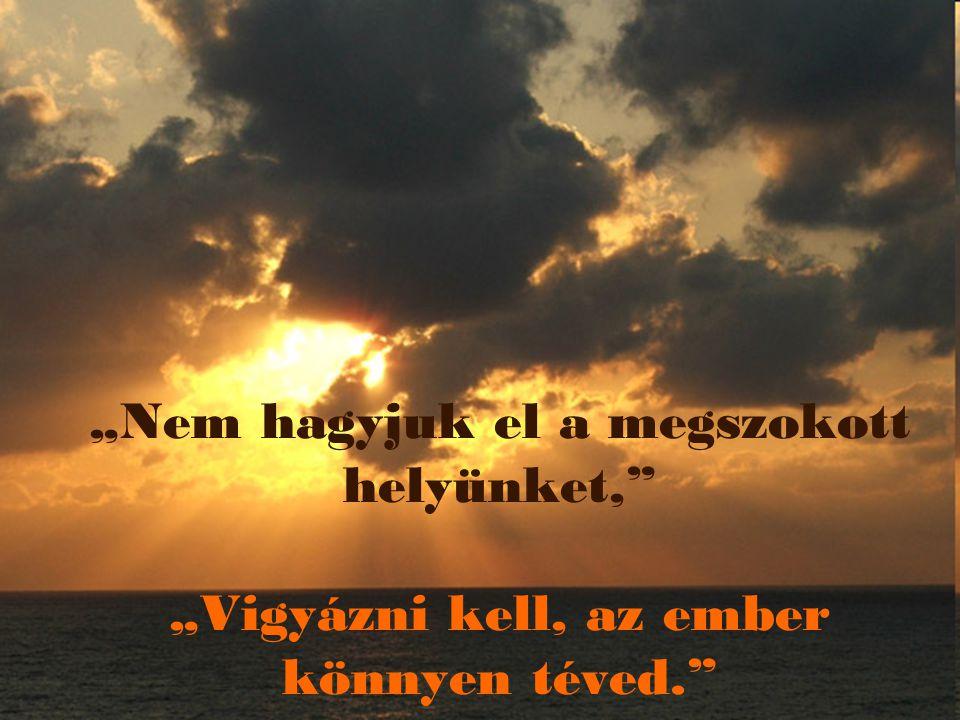 Péter ma nem lép ki a hajóból, s veszélyben van, maradása a veszte,…