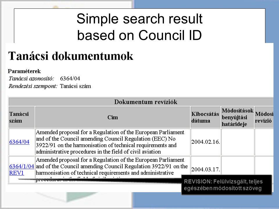 Simple search result based on Council ID REVISION: Felülvizsgált, teljes egészében módosított szöveg
