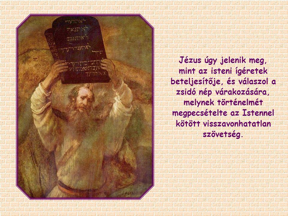 Jézus úgy jelenik meg, mint az isteni ígéretek beteljesítője, és válaszol a zsidó nép várakozására, melynek történelmét megpecsételte az Istennel kötött visszavonhatatlan szövetség.