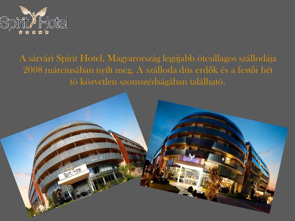 A sárvári Spirit Hotel, Magyarország legújabb ötcsillagos szállodája 2008 márciusában nyílt meg.