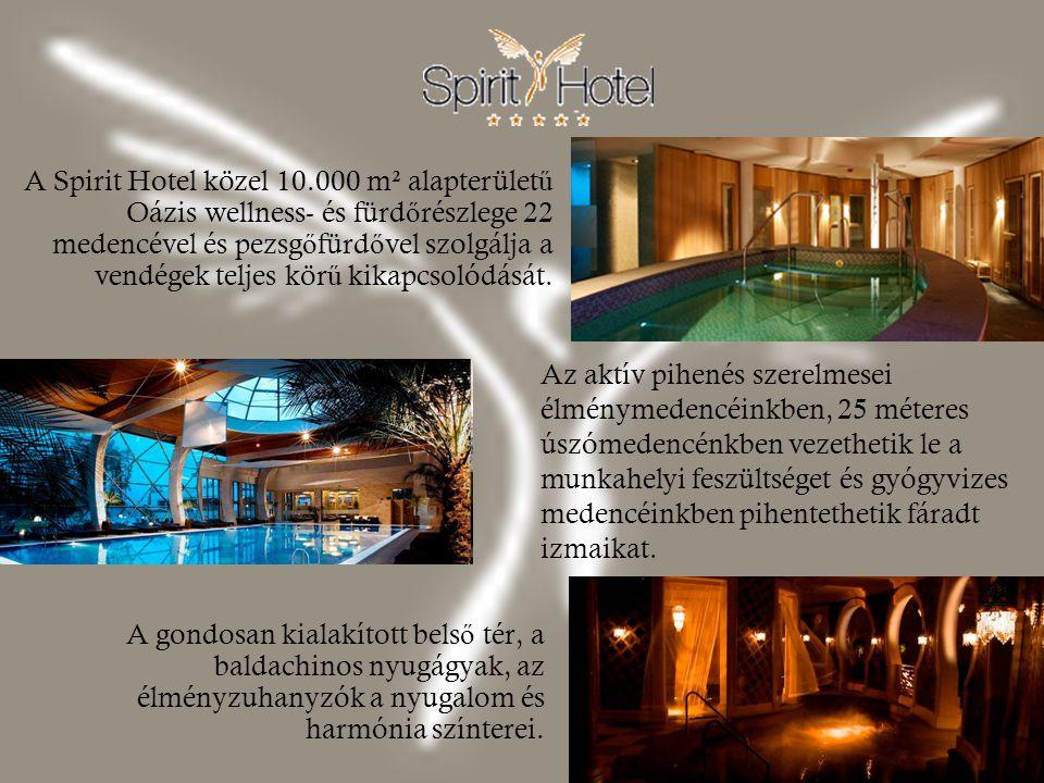 A gondosan kialakított bels ő tér, a baldachinos nyugágyak, az élményzuhanyzók a nyugalom és harmónia színterei. A Spirit Hotel közel 10.000 m² alapte