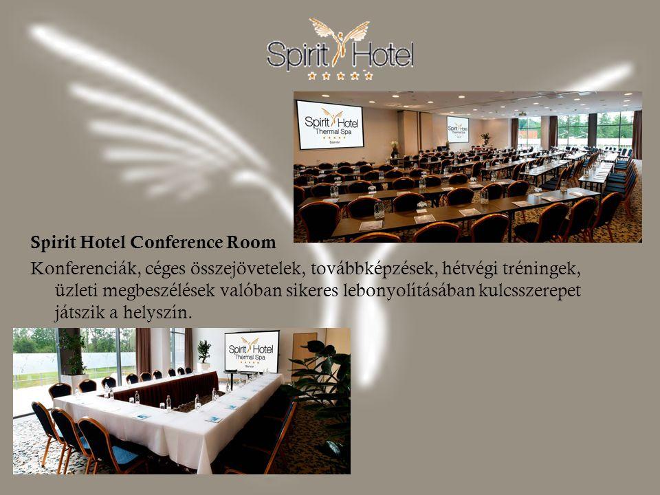 Spirit Hotel Conference Room Konferenciák, céges összejövetelek, továbbképzések, hétvégi tréningek, üzleti megbeszélések valóban sikeres lebonyolításában kulcsszerepet játszik a helyszín.