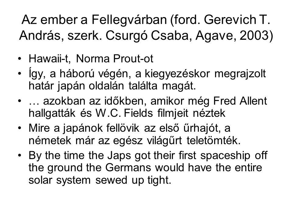 Az ember a Fellegvárban (ford.Gerevich T. András, szerk.