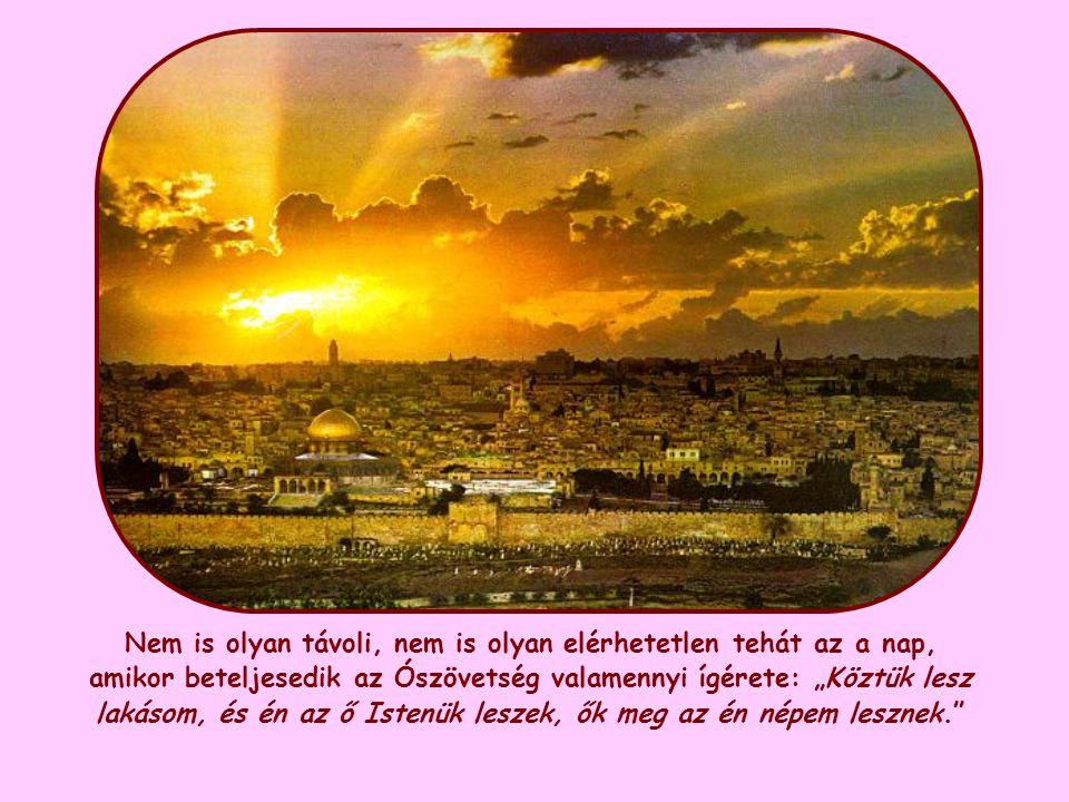 """""""Isten velük fog lakni, és ők az Ő népe lesznek"""""""
