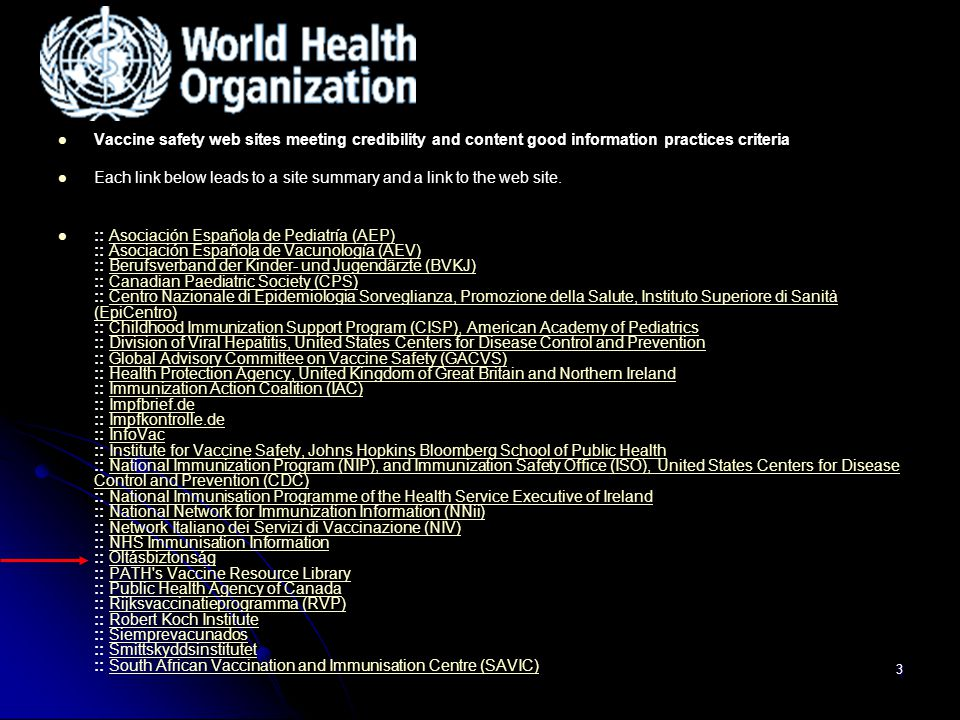 3 Vaccine safety web sites meeting credibility and content good information practices criteria Each link below leads to a site summary and a link to the web site.