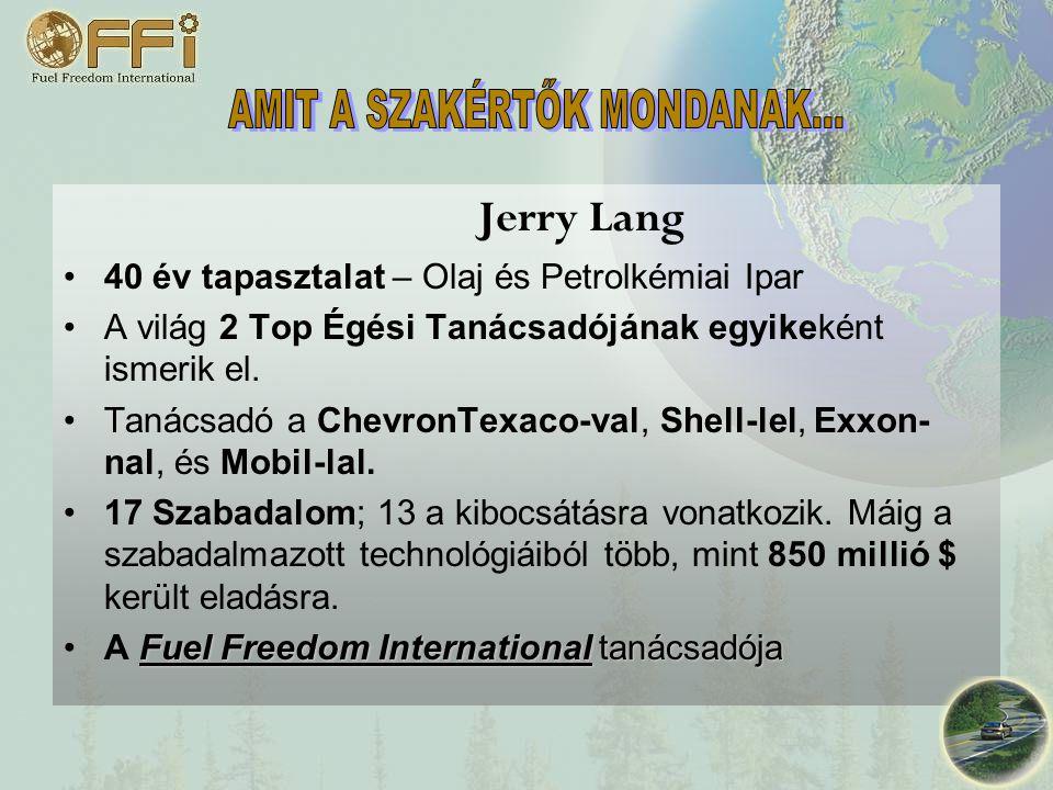 Jerry Lang 40 év tapasztalat – Olaj és Petrolkémiai Ipar A világ 2 Top Égési Tanácsadójának egyikeként ismerik el.