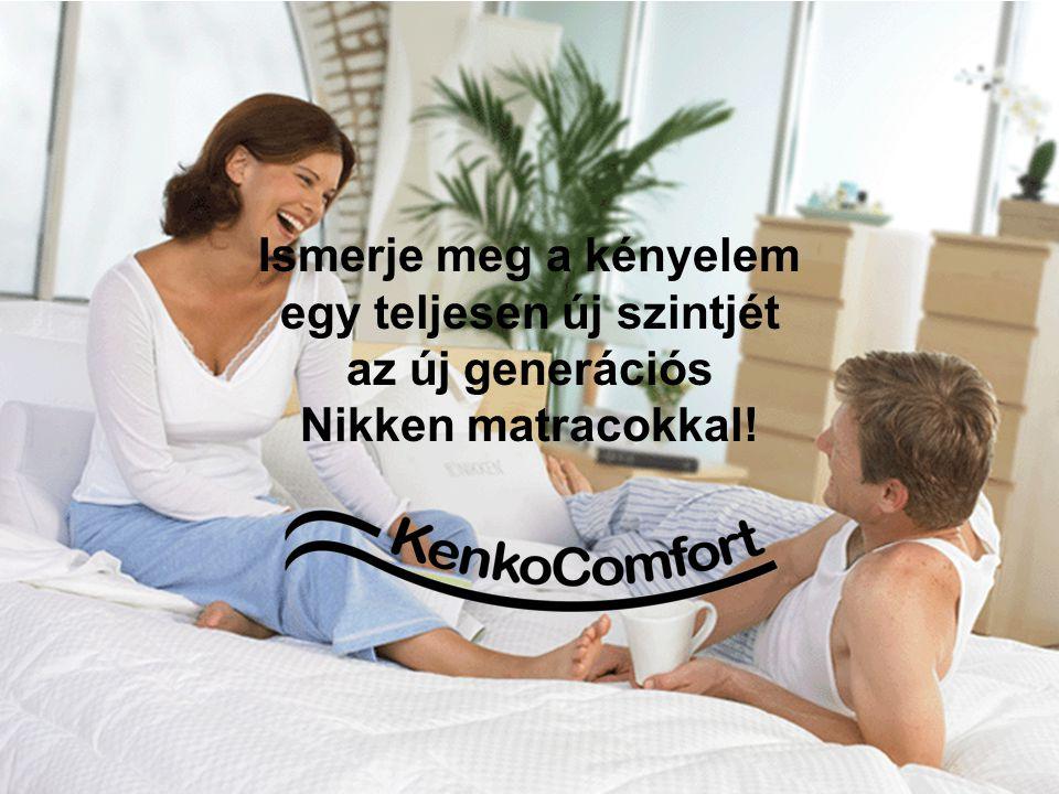 Ismerje meg a kényelem egy teljesen új szintjét az új generációs Nikken matracokkal!