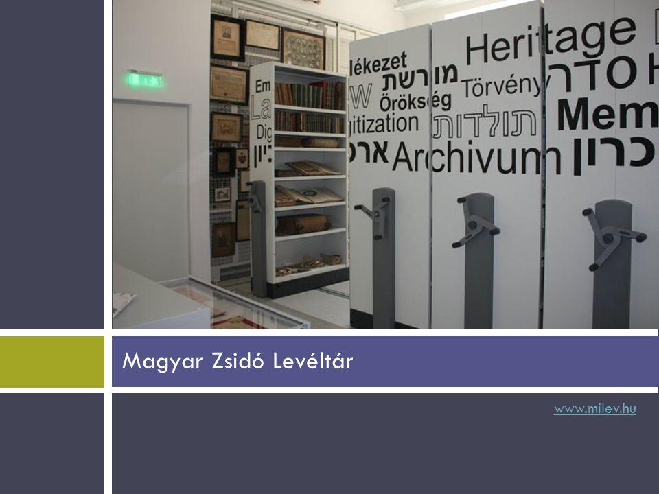 www.milev.hu Magyar Zsidó Levéltár