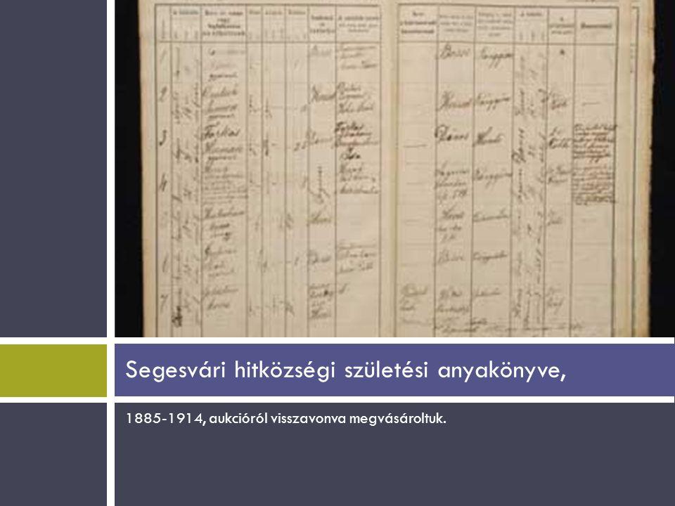1885-1914, aukcióról visszavonva megvásároltuk. Segesvári hitközségi születési anyakönyve,