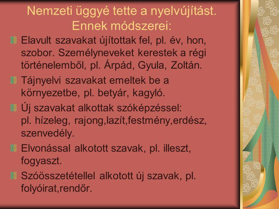 Kazinczy körül nyelvújítók csoportosultak.