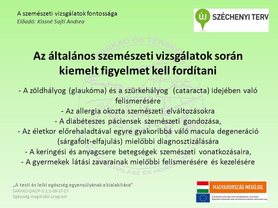 Az általános szemészeti vizsgálatok során kiemelt figyelmet kell fordítani - A zöldhályog (glaukóma) és a szürkehályog (cataracta) idejében való felis