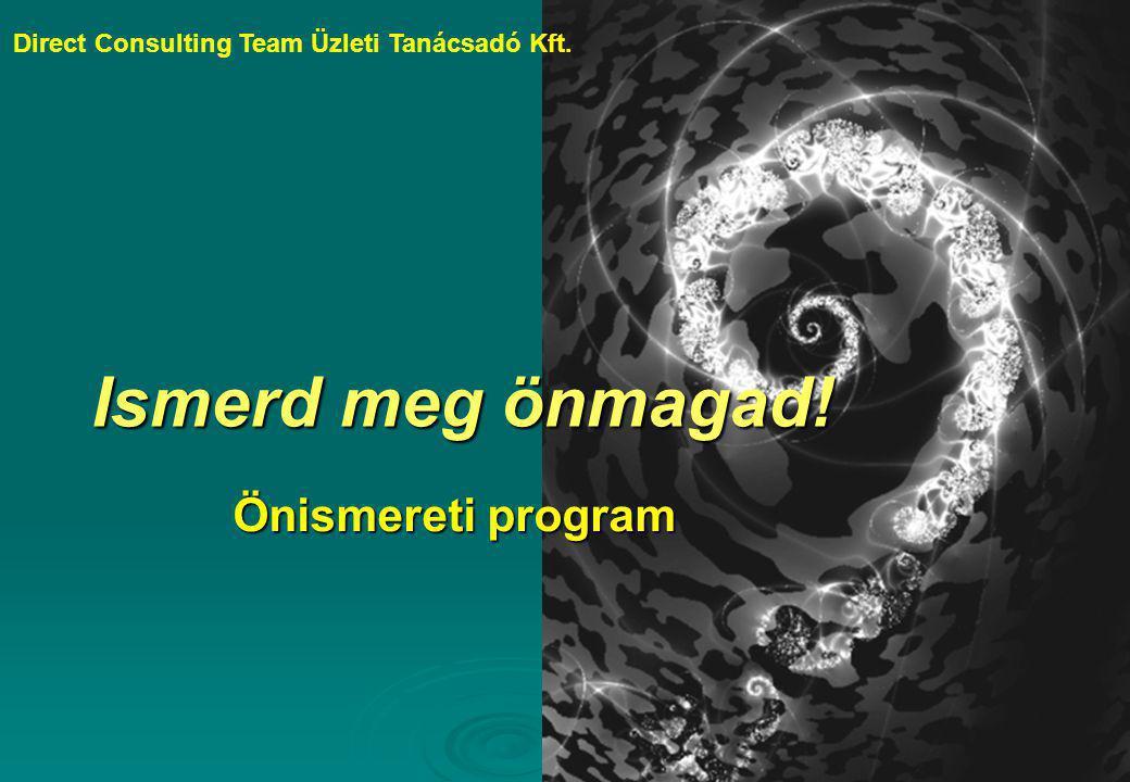 Ismerd meg önmagad! Önismereti program Direct Consulting Team Üzleti Tanácsadó Kft.