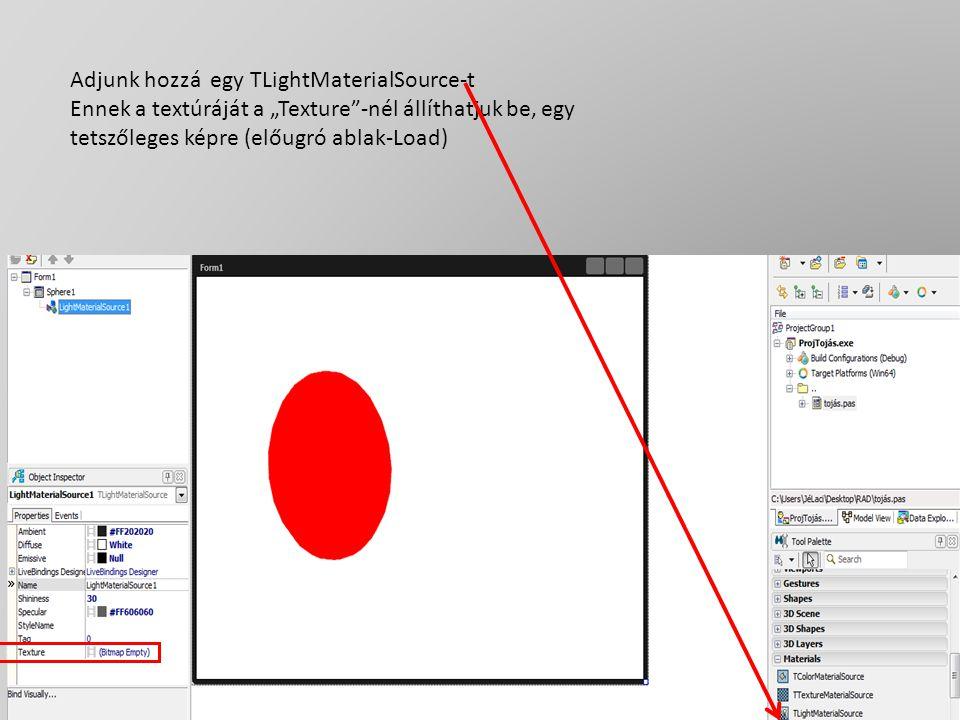 """Adjunk hozzá egy TLightMaterialSource-t Ennek a textúráját a """"Texture""""-nél állíthatjuk be, egy tetszőleges képre (előugró ablak-Load)"""