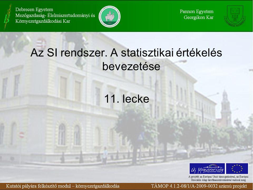 Az SI rendszer. A statisztikai értékelés bevezetése 11. lecke