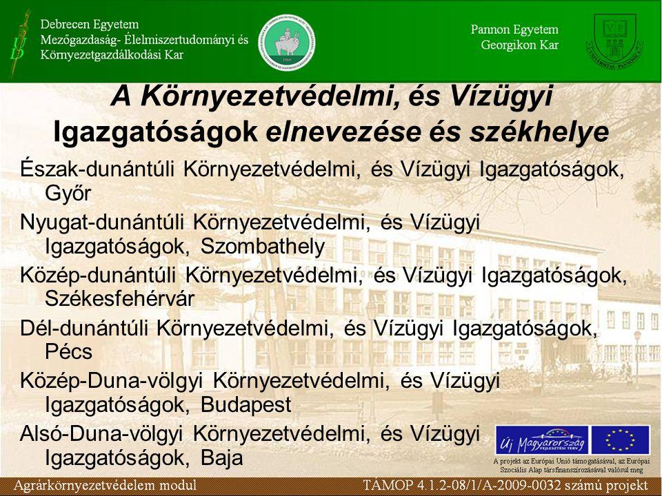 A Környezetvédelmi, és Vízügyi Igazgatóságok elnevezése és székhelye Észak-dunántúli Környezetvédelmi, és Vízügyi Igazgatóságok, Győr Nyugat-dunántúli