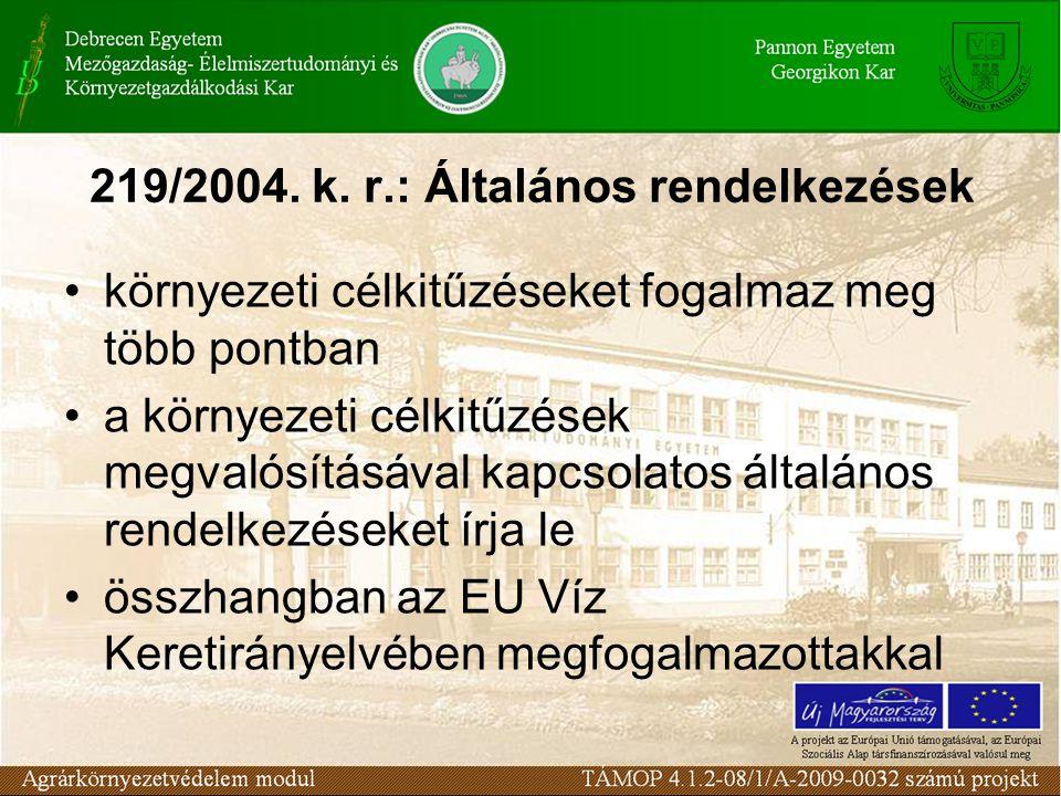 219/2004. k. r.: Általános rendelkezések környezeti célkitűzéseket fogalmaz meg több pontban a környezeti célkitűzések megvalósításával kapcsolatos ál