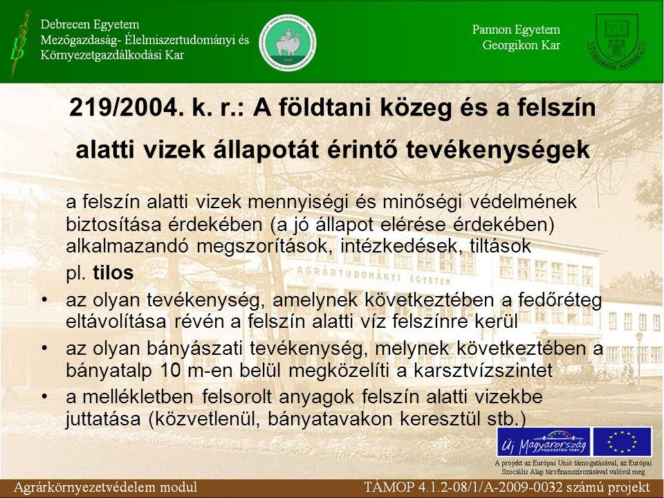 219/2004. k. r.: A földtani közeg és a felszín alatti vizek állapotát érintő tevékenységek a felszín alatti vizek mennyiségi és minőségi védelmének bi