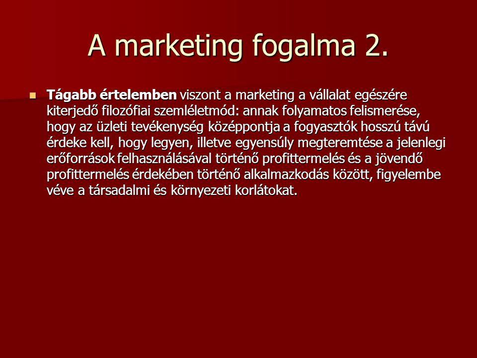 A marketingkutatás fogalma A marketingkutatás az információk folyamatos,, tervezett gyűjtése, elemzése, értékelése és a konkrét vállalati szituációra vonatkozó legjobb vállalati döntésvariációk kidolgozása.