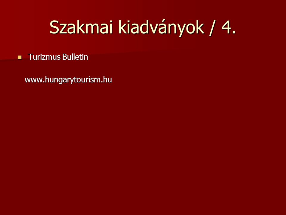Szakmai kiadványok / 2. Travel Industry Monitor Travel Industry Monitor Travel and Tourism Analyst Travel and Tourism Analyst Journal of Applied Recre