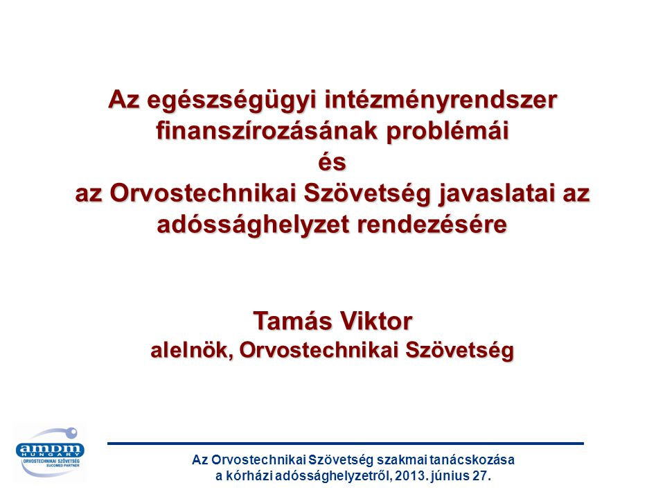 Az Orvostechnikai Szövetség szakmai tanácskozása a kórházi adóssághelyzetről, 2013. június 27. 2