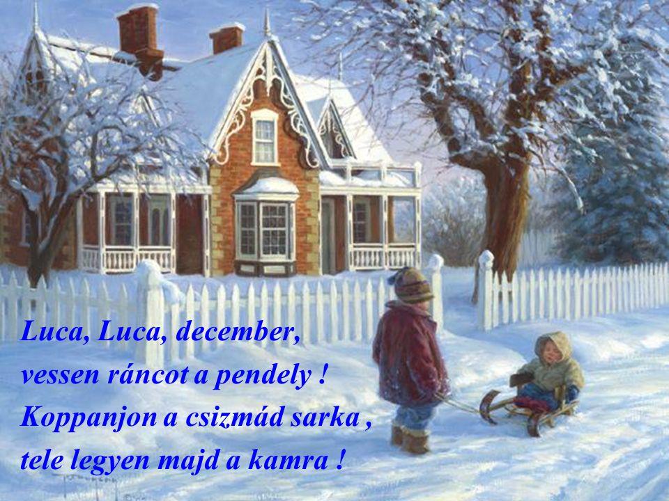 Luca, Luca, december, vessen ráncot a pendely .