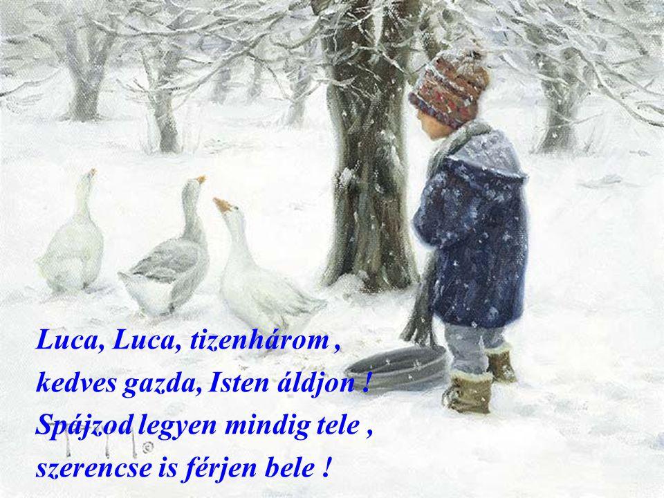 Luca, Luca, tizenhárom, kedves gazda, Isten áldjon .