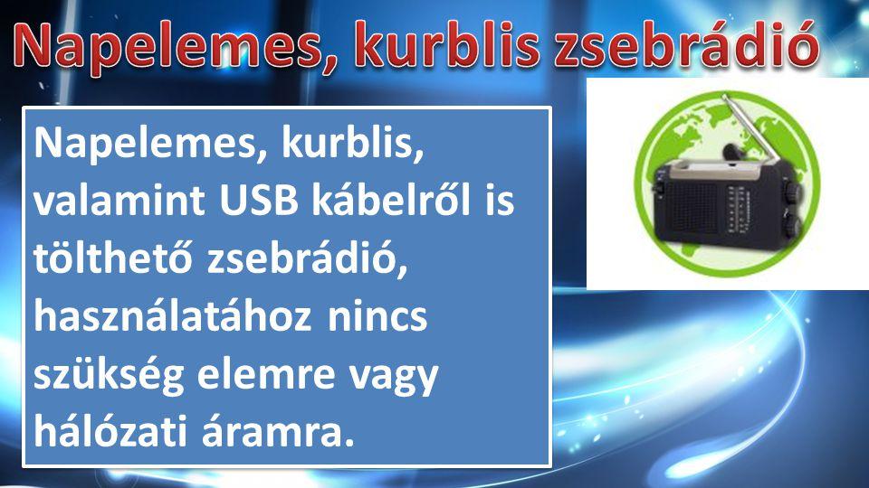 Napelemes, kurblis, valamint USB kábelről is tölthető zsebrádió, használatához nincs szükség elemre vagy hálózati áramra.