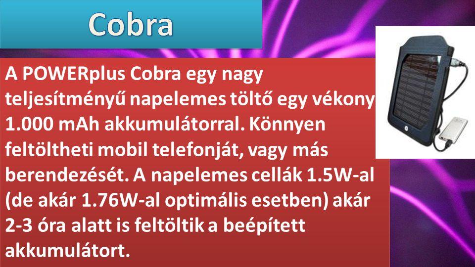 A POWERplus Cobra egy nagy teljesítményű napelemes töltő egy vékony 1.000 mAh akkumulátorral.