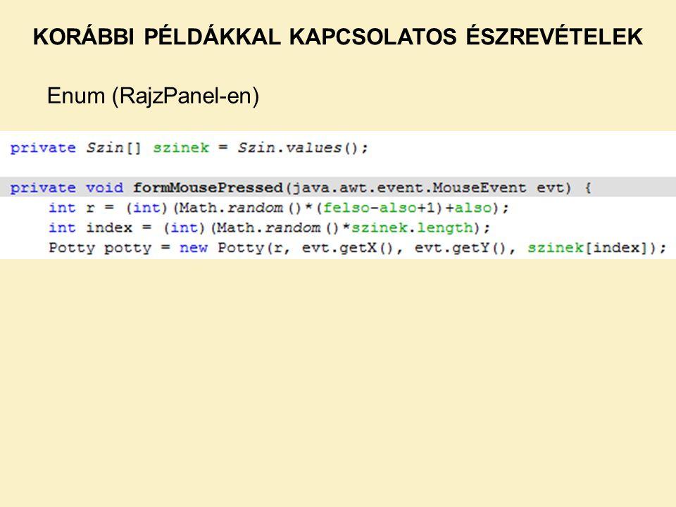 KORÁBBI PÉLDÁKKAL KAPCSOLATOS ÉSZREVÉTELEK Enum (RajzPanel-en)