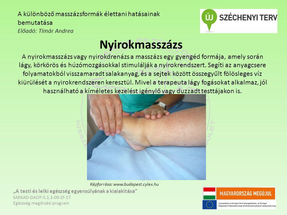 Nyirokmasszázs A nyirokmasszázs vagy nyirokdrenázs a masszázs egy gyengéd formája, amely során lágy, körkörös és húzómozgásokkal stimulálják a nyirokr