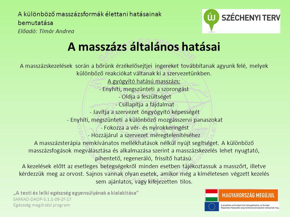 """Kényeztető masszázsok """"A testi és lelki egészség egyensúlyának a kialakítása SARKAD-DAOP-5.1.1-09-2f-17 Egészség megőrzési program A különböző masszázsformák élettani hatásainak bemutatása Előadó: Tímár Andrea - Mézes masszázs: kiválóan egyesíti a masszázsfogások pozitív hatásait, és a méz különböző összetevőinek gyógyító hatását."""