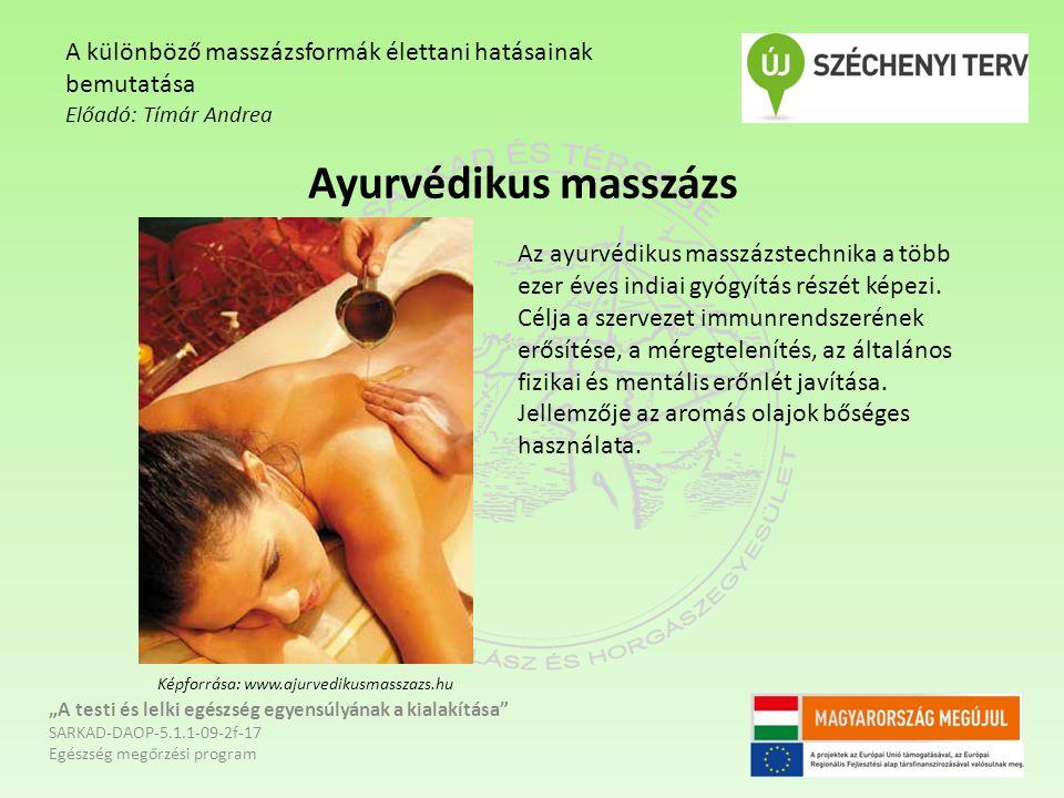 """Aromaterápiás masszázs """"A testi és lelki egészség egyensúlyának a kialakítása SARKAD-DAOP-5.1.1-09-2f-17 Egészség megőrzési program A különböző masszázsformák élettani hatásainak bemutatása Előadó: Tímár Andrea A masszázs ugyan önmagában is eredményes terápiás módszer, de az illóolajok kedvező hatásaival az aromaterápiával kiegészítve a kezelés jóval hatékonyabb lehet."""