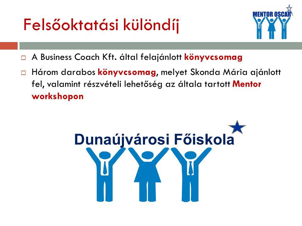 Felsőoktatási különdíj  A Business Coach Kft. által felajánlott könyvcsomag  Három darabos könyvcsomag, melyet Skonda Mária ajánlott fel, valamint r