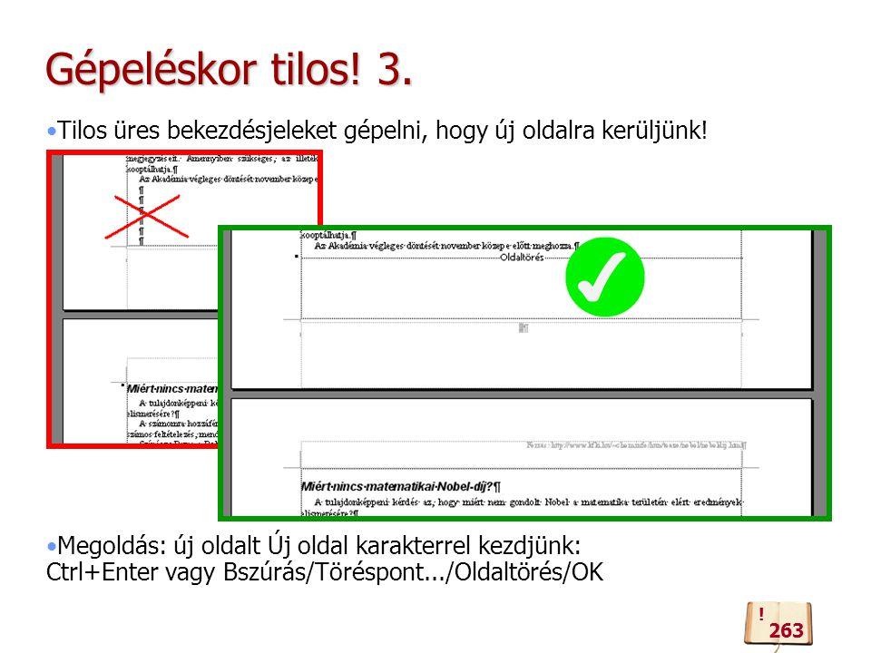 Gépeléskor tilos.3. Tilos üres bekezdésjeleket gépelni, hogy új oldalra kerüljünk.
