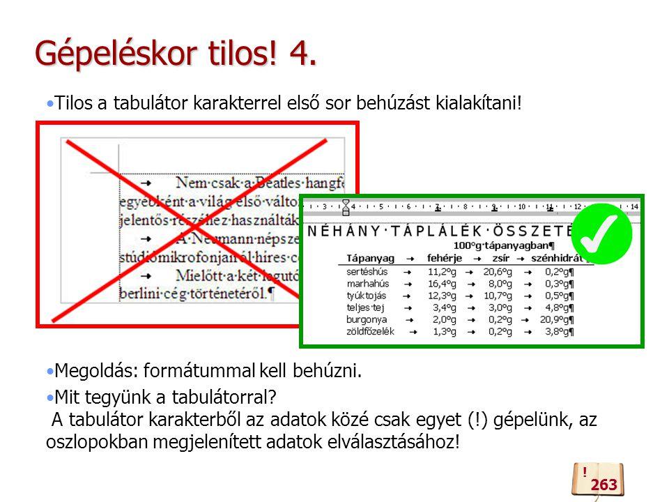 Gépeléskor tilos.4. Tilos a tabulátor karakterrel első sor behúzást kialakítani.