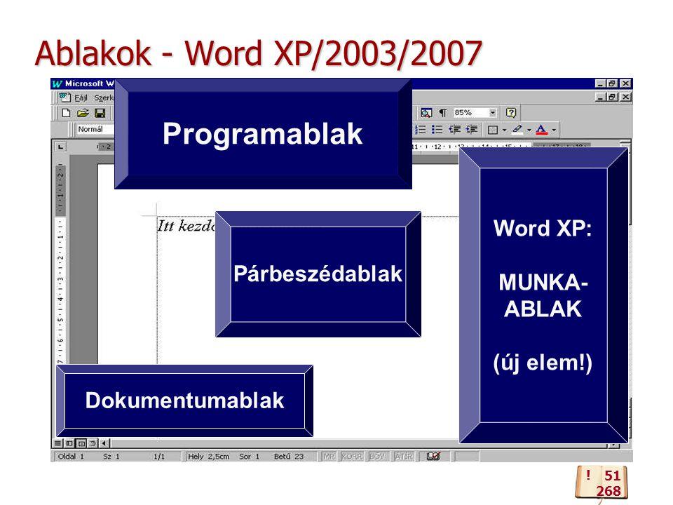 Ablakok - Word XP/2003/2007 Dokumentumablak Programablak Word XP: MUNKA- ABLAK (új elem!) .