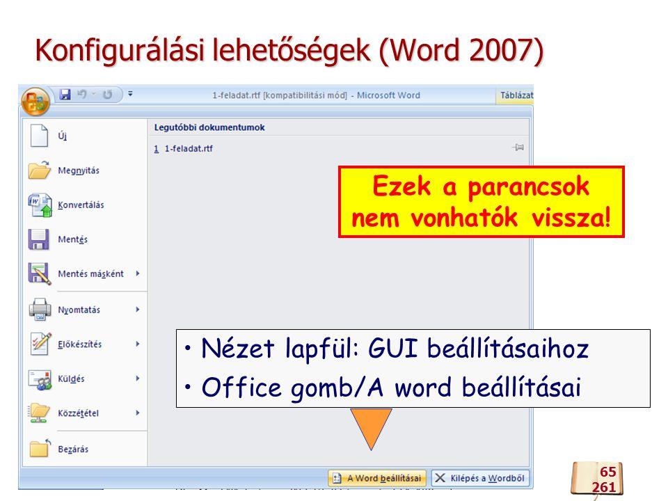 Konfigurálási lehetőségek (Word 2007) 65 261 Ezek a parancsok nem vonhatók vissza.