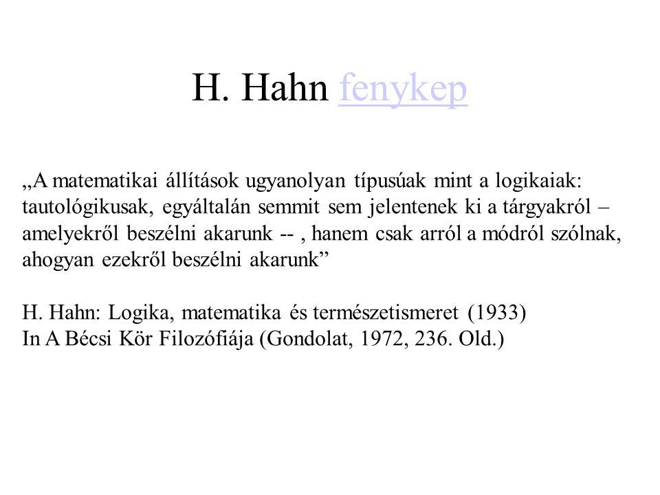 """H. Hahn fenykepfenykep """"A matematikai állítások ugyanolyan típusúak mint a logikaiak: tautológikusak, egyáltalán semmit sem jelentenek ki a tárgyakról"""