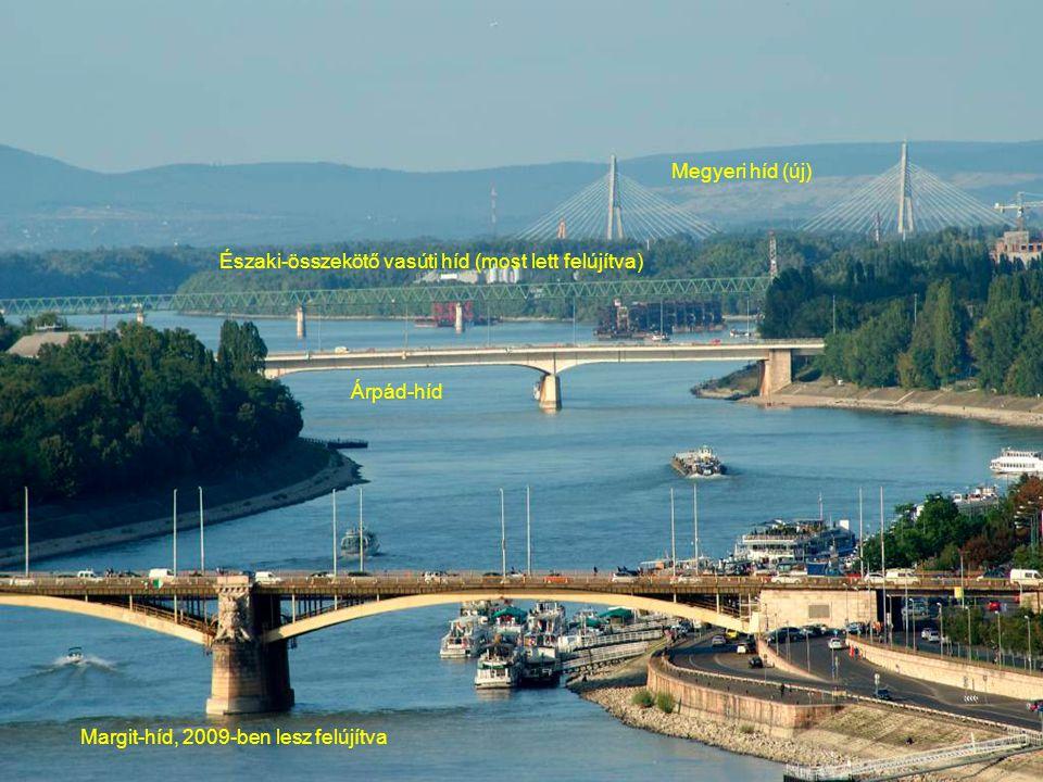 Északi-összekötő vasúti híd (most lett felújítva) Árpád-híd Margit-híd, 2009-ben lesz felújítva
