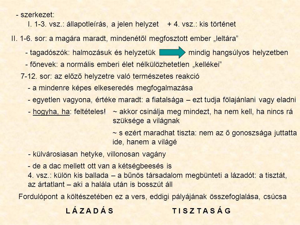 Medáliák 1927-28 - medalion: arcképet, emléktárgyat rejtő kis (arany)tokocska - a költő emlékeit sűrített képekben foglalja miniatűr költeményekbe – versmedáliákba - motívumai jórészt gyermekkori élményekből valók - a tárgyi világ elemei a versben másodlagos jelentéseket vesznek föl, mintegy elvarázsolva jelennek meg - a mondatok szerkesztése, összekapcsolása, a költői képek alkotása nem a minden- napi logika szabályait követi ~ gyakran távoli asszociációkat tartalmaznak ~ szürrealista hatás - a ciklus egyes darabjai önmagukban is kerek egészet alkotnak – de összefűzve többletjelentést is nyernek - központi motívum: az én és a világ viszonya: meddig engedi a világ az én kiterjedését - az egész költemény általában az életérzés bizonytalanságát fejezi ki - a költő 23 évének belső fejlődésrajzát is tartalmazhatja (23 strófa, 23 király~kölyök)