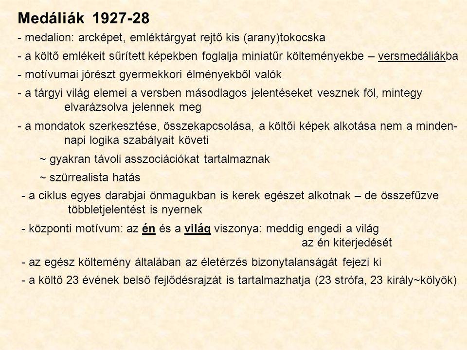 Medáliák 1927-28 - medalion: arcképet, emléktárgyat rejtő kis (arany)tokocska - a költő emlékeit sűrített képekben foglalja miniatűr költeményekbe – v