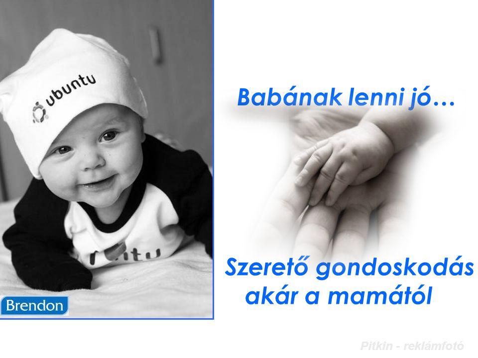 Babának lenni jó… Szerető gondoskodás akár a mamától Pitkin - reklámfotó
