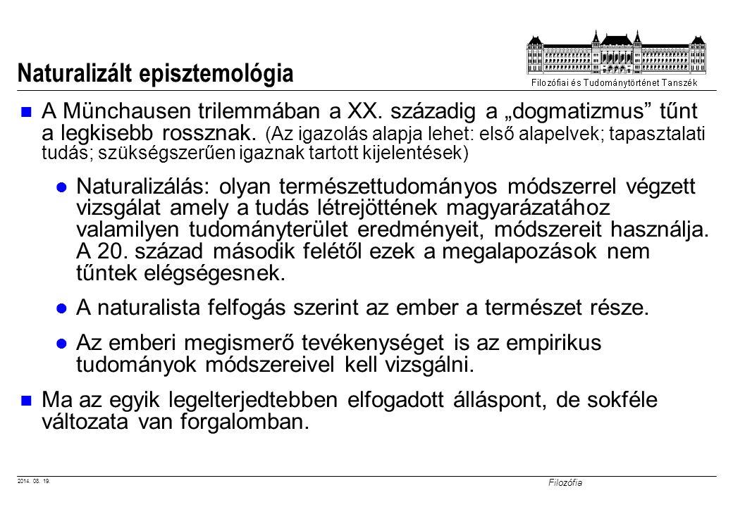 2014. 08. 19. Filozófia Naturalizált episztemológia A Münchausen trilemmában a XX.
