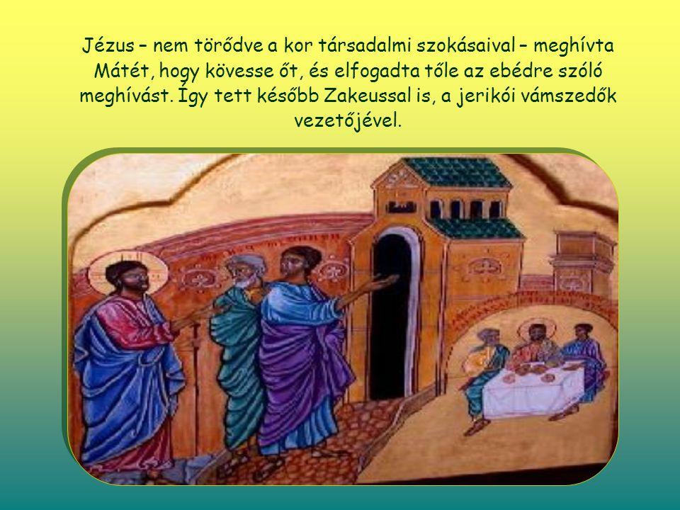 Jézus – nem törődve a kor társadalmi szokásaival – meghívta Mátét, hogy kövesse őt, és elfogadta tőle az ebédre szóló meghívást.