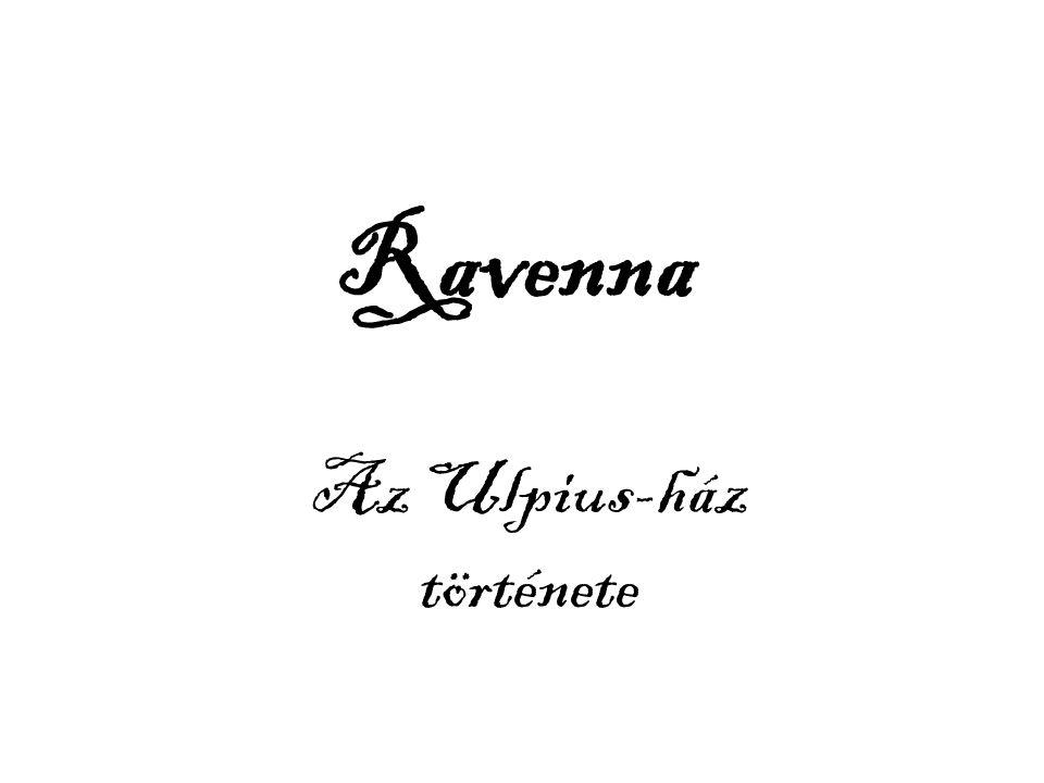 Ravenna Az Ulpius-ház története