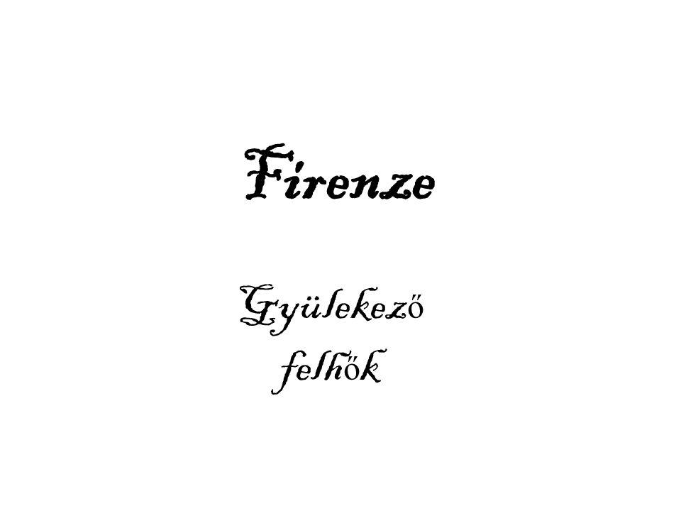 Firenze Gyülekez ő felh ő k