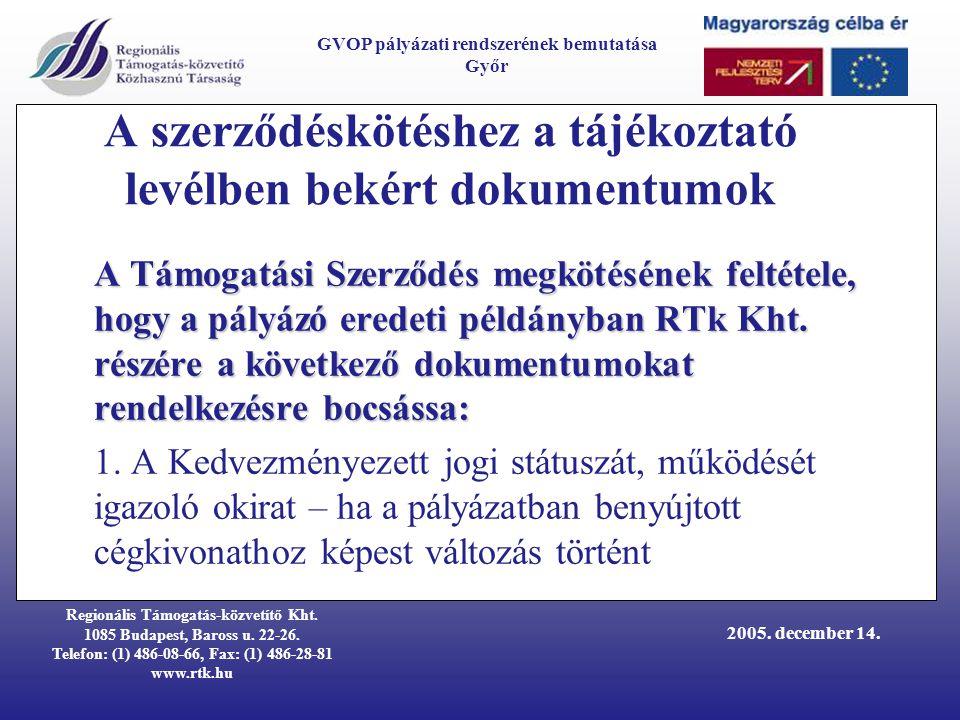 Regionális Támogatás-közvetítő Kht. 1085 Budapest, Baross u.