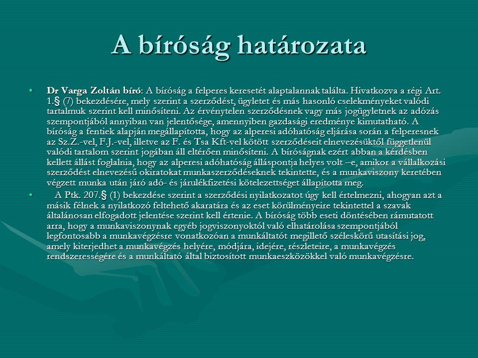 A bíróság határozata Dr Varga Zoltán bíró: A bíróság a felperes keresetét alaptalannak találta.