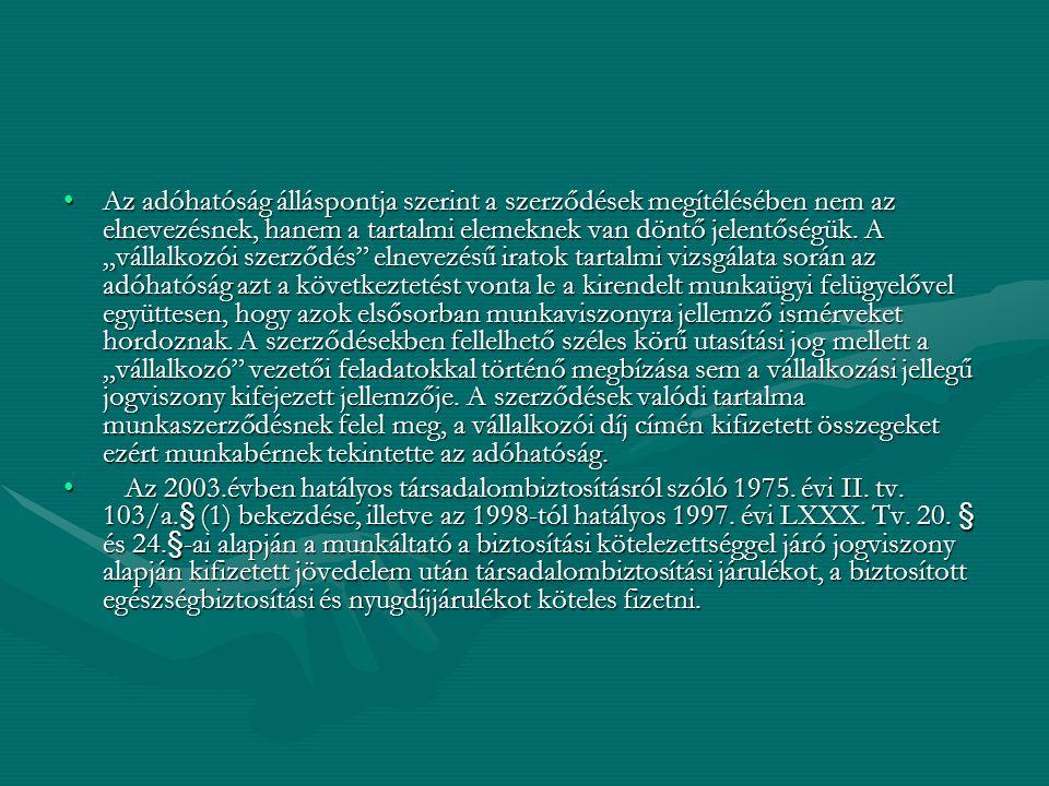 Az adóhatóság álláspontja szerint a szerződések megítélésében nem az elnevezésnek, hanem a tartalmi elemeknek van döntő jelentőségük.