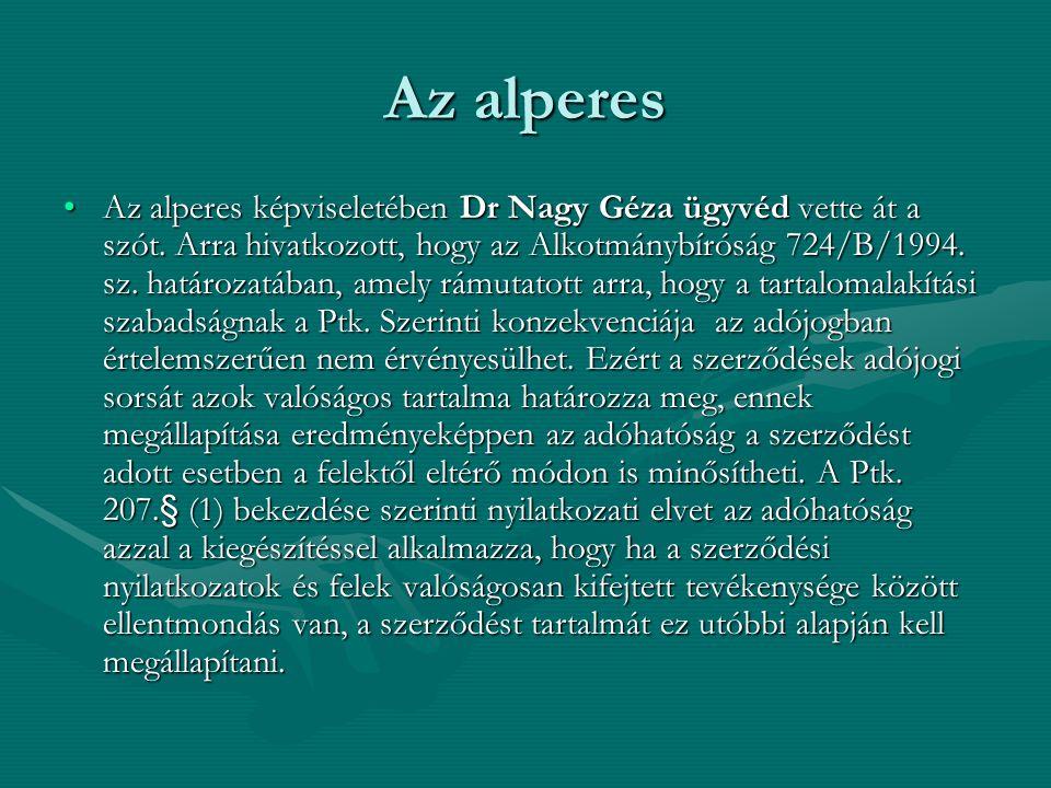 Az alperes Az alperes képviseletében Dr Nagy Géza ügyvéd vette át a szót.